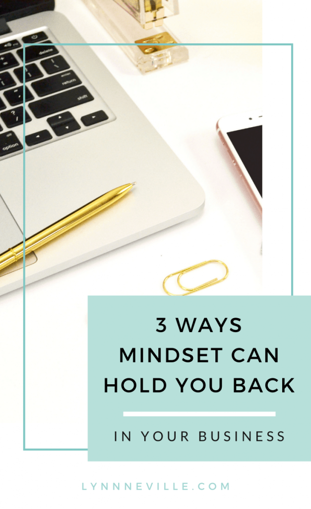 3 Ways Mindset Can Be Holding You Back in Your Business